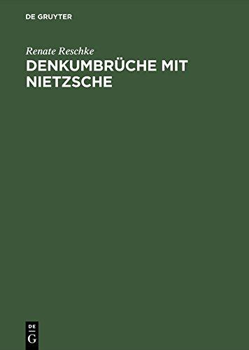 Denkumbrüche mit Nietzsche: Zur anspornenden Verachtung der Zeit