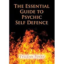 The Essential Guide to Psychic Self Defence