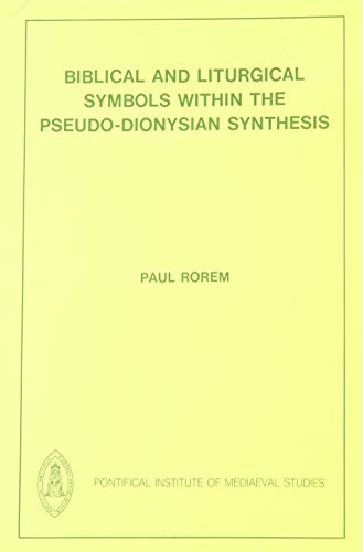 Biblical and Liturgical Symbols within the Pseudo-Dionysian Synthesis (Studies and Texts) by Paul Rorem (1984-01-01)
