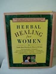 Herbal Healing for Women by Rosemary Gladstar (1995-04-23)