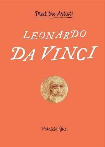 Leonardo Da Vinci : Meet the Artist ! par Patricia Geis
