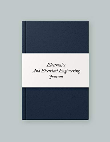 Electronics and Electrical Engineering Journal: Electrical Engineering Research Workbook| Repairs & Maintenance Note Organizer| Service Manual ... Safety & Routine Service Check and many more