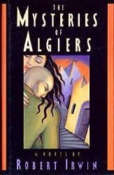 Mysteries of Algiers by Robert Irwin (1988-04-28)
