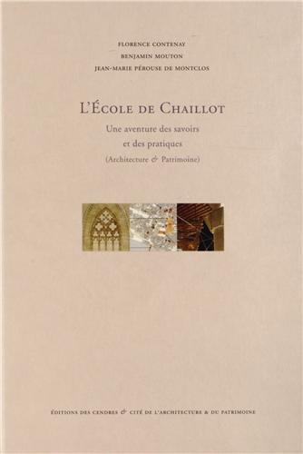 L'Ecole de Chaillot : Une aventure des savoirs et des pratiques (Architecture & Patrimoine)