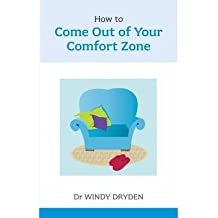 How to Come Out of Your Comfort Zone by Dryden, Windy ( AUTHOR ) Oct-18-2012 Paperback