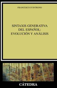 Sintaxis generativa del español: evolución y análisis (Lingüística) por Francesco D'Introno