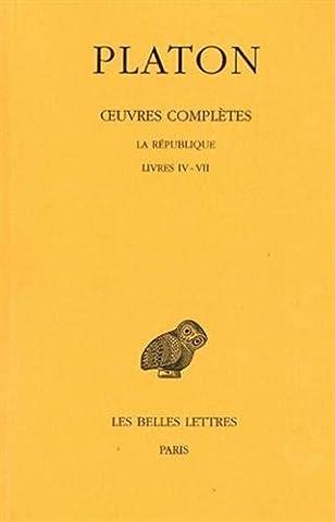Œuvres complètes. Tome VII, 1re partie: La République, Livres IV - VII