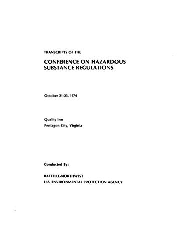 Transcripts Of The Conference On Hazardous Substance Regulations October 21-23 1974 Quality Inn Pentagon City Virginia (English Edition)