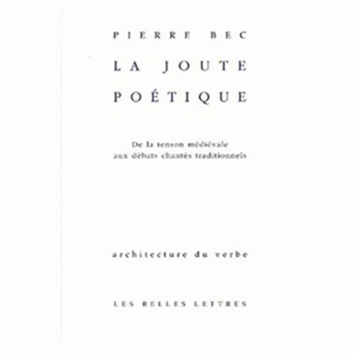 La Joute poétique: De la tenson médiévale aux débats chantés traditionnels