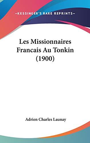 Les Missionnaires Francais Au Tonkin