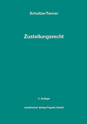 Zustellungsrecht - Das Anwenderhandbuch für Gerichtsvollzieher, Gerichte und Anwälte: Recht in Ausbildung und Praxis für den Gerichtsvollzieher