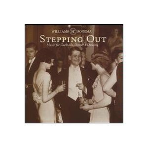 Williams Sonoma Stepping Out: Music for Cocktails, Dinner & Dancing (1999-08-02) - Sonoma-cocktail