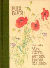 Vom Glück mit der Natur zu leben: Jahrbuch -