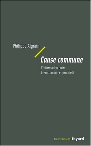 Cause commune : L'information entre bien commun et propriété par Philippe Aigrain