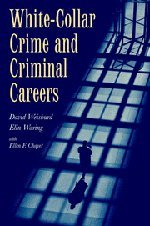 White-Collar Crime and Criminal Careers Paperback (Cambridge Studies in Criminology)