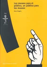 Descargar Libro Los museos para el público, un público para los museos (Turidi) de Elena Puiggròs