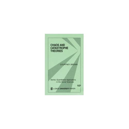 [(Chaos and Catastrophe Theories: Nonlinear Modeling in the Social Sciences)] [Author: Courtney Brown] published on (August, 1995)