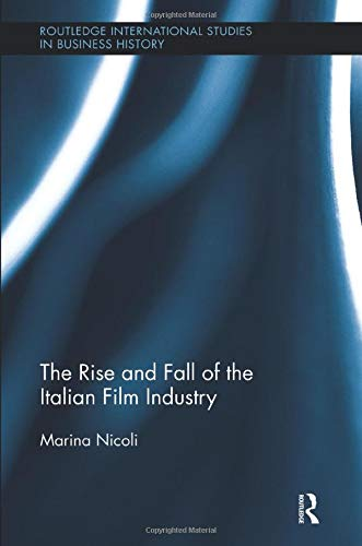 The Rise and Fall of the Italian Film Industry di Marina Nicoli