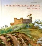Castelli, fortezze e rocche dall'Umbria