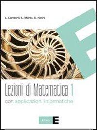 Lezioni di matematica. Con applicazioni informatiche. Per le Scuole superiori: 1