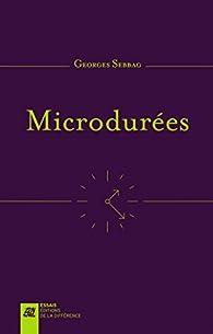 Microdurées : Le temps atomisé par Georges Sebbag