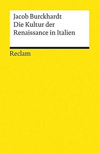 Die Kultur der Renaissance in Italien: Ein Versuch (Reclams Universal-Bibliothek, Band 19200)