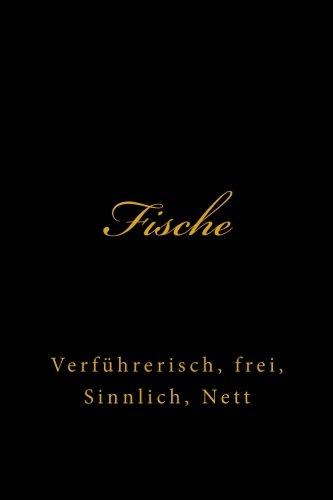 Fische: Verführerisch, frei, Sinnlich, Nett (Tagebucher, Notizbuch, Schreibblock, Kompositionsbuch)