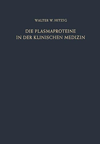 Die Plasmaproteine in der Klinischen Medizin: Ergebnisse Spezifischer Bestimmungen mit Besonderer Berücksichtigung Immunochemischer Methoden