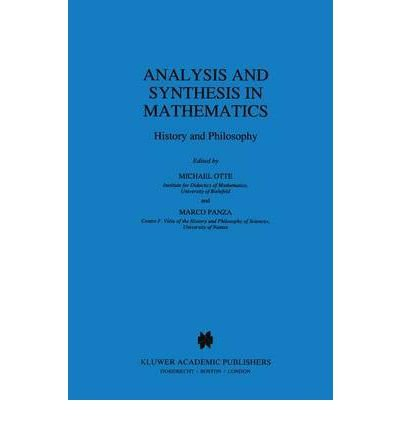 [( Analysis and Synthesis in Mathematics: History and Philosophy )] [by: Marco Panza] [Jan-2002]
