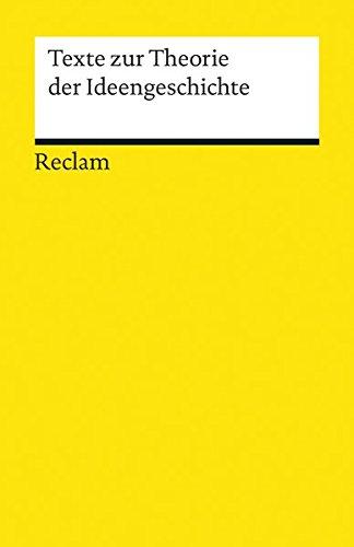 Texte zur Theorie der Ideengeschichte (Reclams Universal-Bibliothek, Band 19144)
