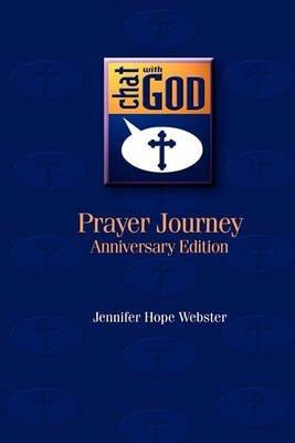 [(Chat with God : Prayer Journey)] [By (author) Jennifer Hope Webster ] published on (April, 2010)