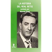 La historia del Real Betis contada por Manuel Simó (Fuera de colección)