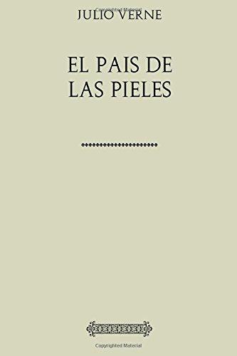 Colección Verne. El País de las Pieles por Julio Verne