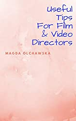 Useful Tips for Film & Video Directors