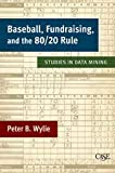 Baseball, Fundraising, and the 80/20 Rule: Studies in Data Mining