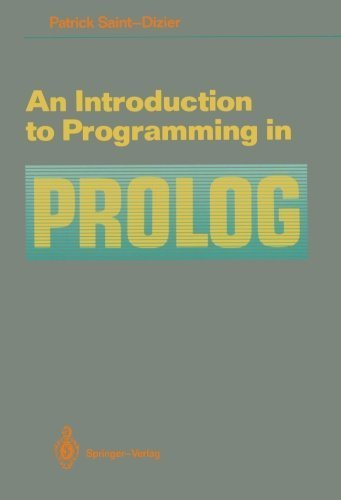 An Introduction to Programming in Prolog by Patrick Saint-Dizier (1989-12-18)