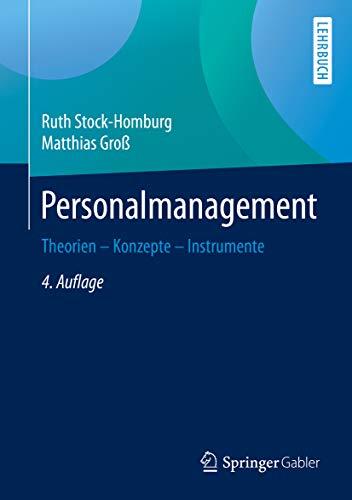 Personalmanagement: Theorien - Konzepte - Instrumente