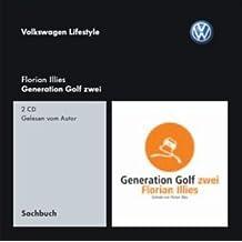 Generation Golf zwei. (Edition Volkswagen Lifestyle : Hörbuch, 2 CD's, Länge: ca. 140 Minuten)