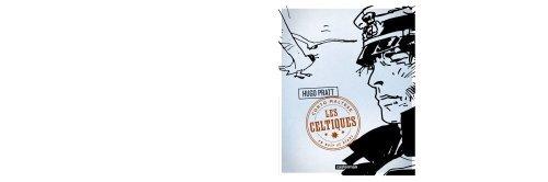 Corto Maltese en noir et blanc, Tome 5 : Les celtiques de Hugo Pratt (12 mars 2011) Album