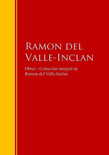 Obras - Colección de  Ramon del Valle-Inclan: Biblioteca de Grandes Escritores par Ramon del Valle-Inclan