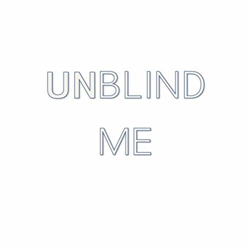 Unblind Me