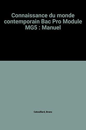 Connaissance du monde contemporain Bac Pro Module MG5 : Manuel