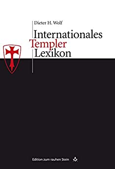 Internationales Templerlexikon (Edition zum rauhen Stein 7)
