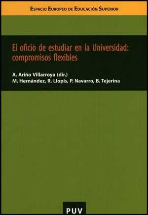 El oficio de estudiar en la Universidad: compromisos flexibles (Educació. Sèrie Informes i Dossiers)