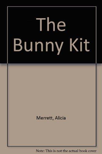 The Bunny Kit by Alicia Merrett (Kit Bunny)