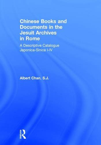 Chinese Materials in the Jesuit Archives in Rome, 14th-20th Centuries: A Descriptive Catalogue (East Gate Books)