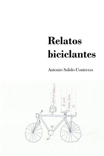 Relatos biciclantes por Antonio Salido Contreras