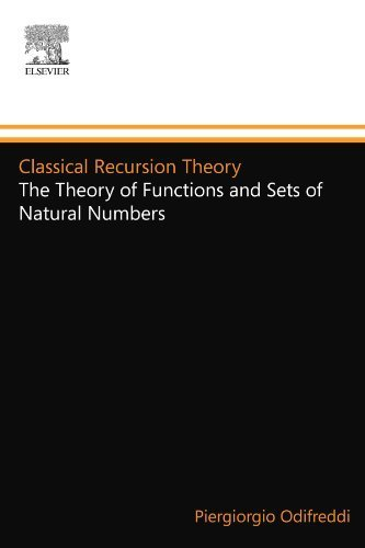 Classical Recursion Theory: The Theory of Functions and Sets of Natural Numbers, Vol. 1 (Studies in Logic and the Foundations of Mathematics, Vol. 125) by Piergiorgio Odifreddi (1992-02-18)