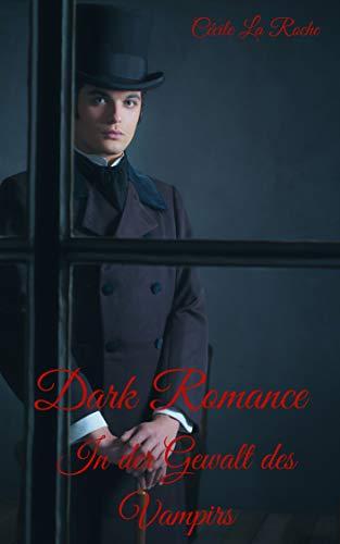 Dark Romance: In der Gewalt des Vampirs