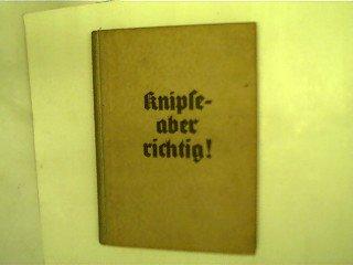 Knipse - aber richtig!, Ein volkstümliches photographisches Lehrbuch,